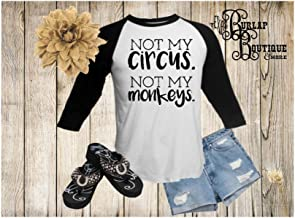 Handmade Not my Circus Not my Monkeys BELLA + CANVAS Unisex 3/4 Sleeve Raglan Baseball Tee T shirt