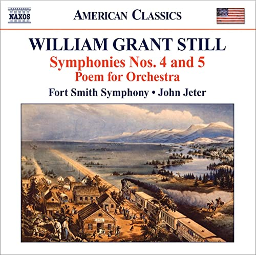 "Still, W.G.: Symphonies Nos. 4, ""Autochthonous"" and 5, ""Western Hemisphere"" / Poem"