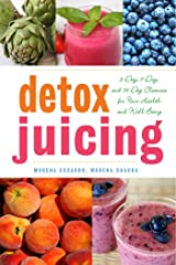 Detox Juicing: 3-Day, 7-Day, and 14-Day Cleanses for Your Health and Well-Being Kindle Edition