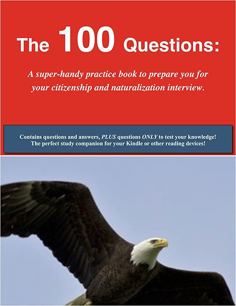 中性ライド雪の100 Questions: Super-Handy Practice Book by Citizenship Basics for the U.S. Citizenship/Naturalization Interview/Test: 100 Civics Questions & Answers and ... The Best Way to Study! (English Edition)