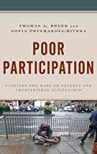 Poor Participation: Fighting the Wars on Poverty and Impoverished Citizenship (Democratic Dilemmas and Policy Responsiveness)