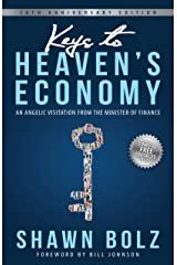 Keys to Heaven's Economy: An Angelic Visitation from the Minister of Finance Kindle Edition