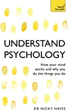 Understand Psychology: Teach Yourself: How Your Mind Works and Why You Do the Things You Do (English Edition)