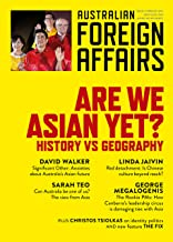 AFA5 Are We Asian Yet?: History vs Geography (Australian Foreign Affairs)