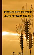 THE HAPPY PRINCE AND OTHER TALES. (Annotated)