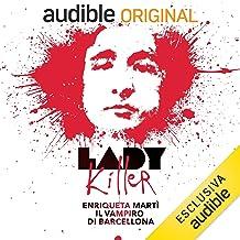 Enriqueta Martì. Il vampiro di Barcellona: Lady Killer 8