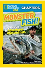 National Geographic Kids Chapters: Monster Fish!: True Stories of Adventures With Animals (Chapter Book) Kindle Edition