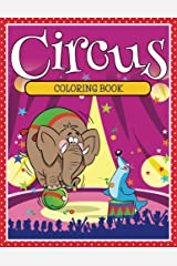Circus Coloring Book: Coloring Books for Kids (Art Book Series) Kindle Edition