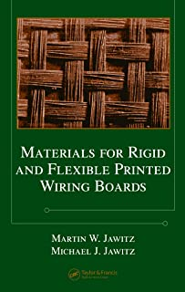 Materials for Rigid and Flexible Printed Wiring Boards (Electrical and Computer Engineering Book 131)