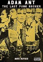 Adam Ant The last punk rocker (French Edition)
