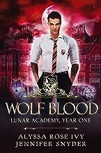 Wolf Blood (Lunar Academy, Year One Book 2)