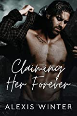 Claiming Her Forever: A Small Town Alpha Mountain Man Romance (Men of Rocky Mountain) Kindle Edition