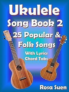 Ukulele Song Book 2 - 25 Popular & Folk Songs with Lyrics & Ukulele Chord Tabs: Ukulele Songs (Ukulele Fake Book 1) (English Edition)