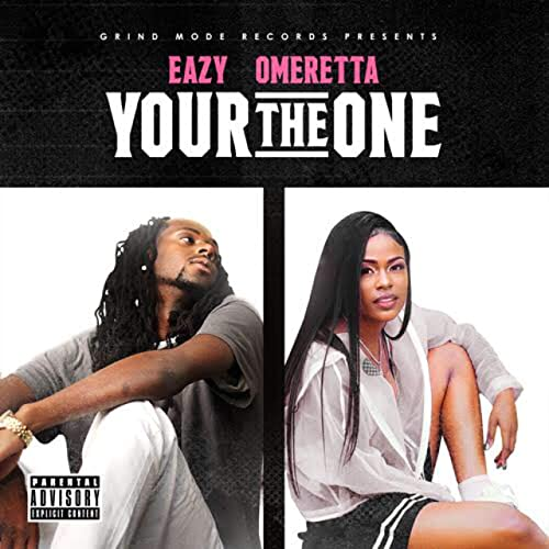 Your the One [Explicit] by EAZY (feat  Omeretta the Great
