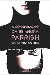 A conspiração da senhora Parrish (Suspense / Thriller Livro 2701) (Portuguese Edition) Kindle Edition