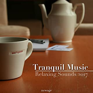 Tranquil Music: Relaxing Sounds 2017