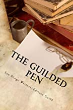 The Guilded Pen: Anthology of the San Diego Writers/Editors Guild (Anthlogy Book 3)