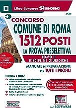 Concorso Comune di Roma. 1512 posti. Prova preselettiva. Manuale di preparazione per tutti i profili. Tomo II – Discipline...