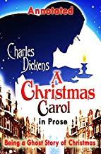 A Christmas Carol in Prose; Being a Ghost Story of Christmas Annotated
