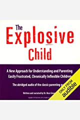 The Explosive Child: A New Approach for Understanding and Parenting Easily Frustrated, Chronically Inflexible Children Audible Audiobook