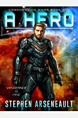 A Hero: (CORPORATION WARS Book 1) Kindle Edition