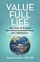Value Full Life: Values, Growth, and Development for an Individual and an American Identity from a Clinical Perspective
