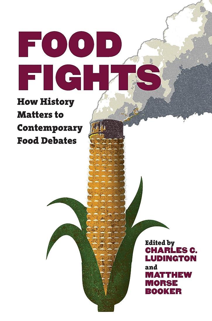 乳白柔らかい胆嚢Food Fights: How History Matters to Contemporary Food Debates (English Edition)