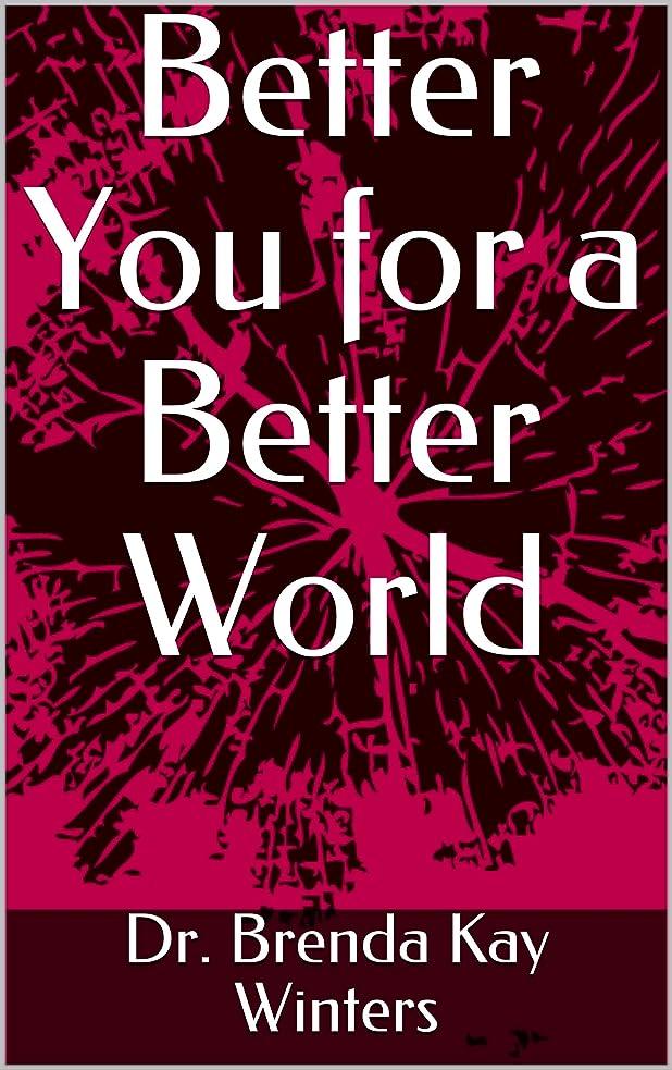 研磨剤時々時々姿勢A Better You: Makes For A Better World Revised (English Edition)