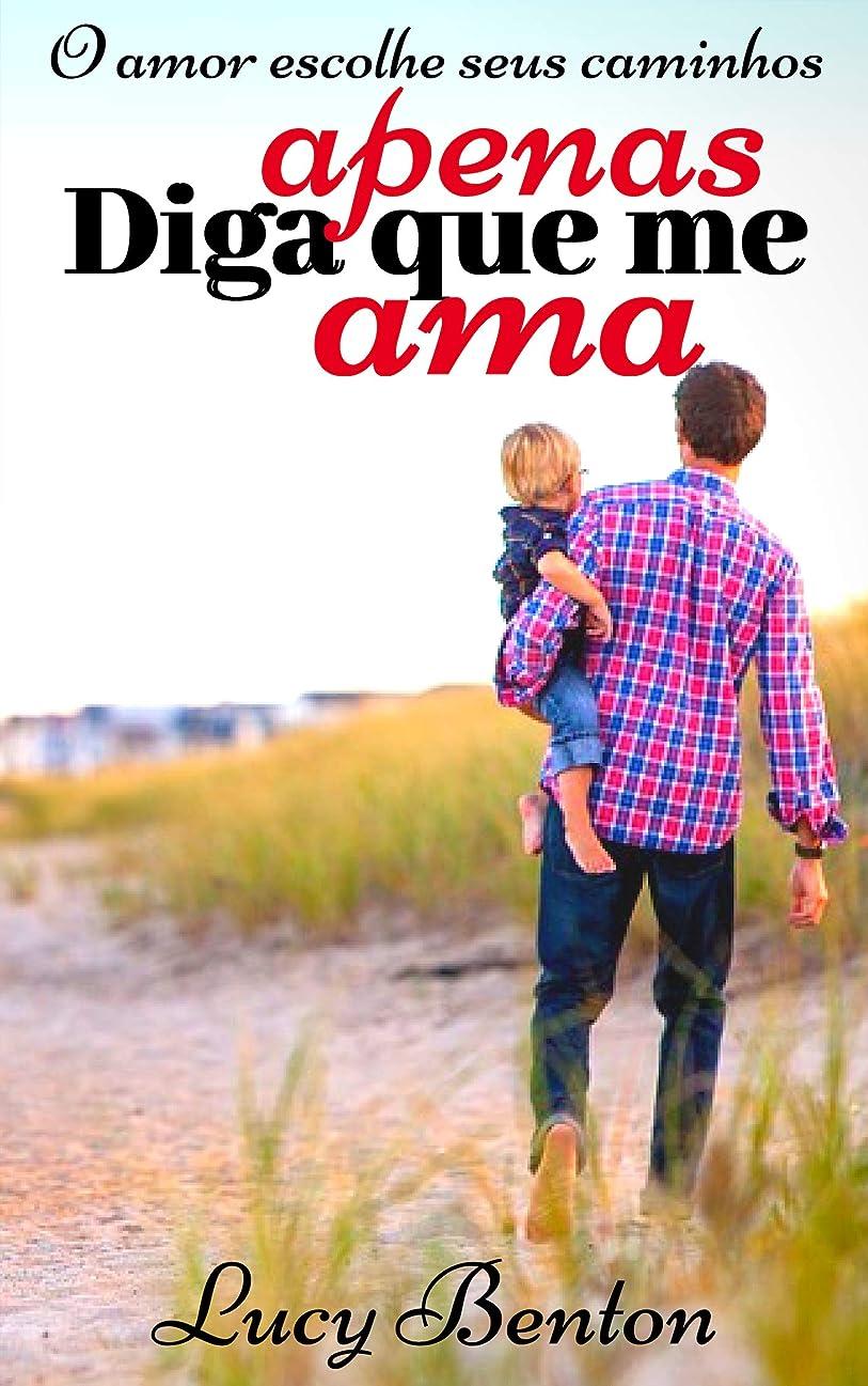 許容できる冷える時代遅れApenas Diga que me Ama (Portuguese Edition)