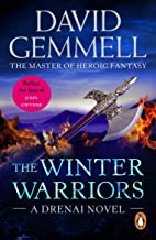 The Winter Warriors: A stunning all-action adventure from the master of heroic fantasy that will have you gripped (Drenai ...