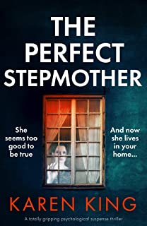 The Perfect Stepmother: A totally gripping psychological suspense thriller (English Edition)