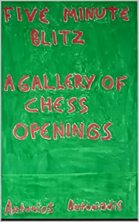 Five minute blitz: A gallery of chess Openings