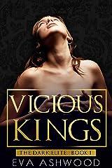Vicious Kings: A Dark Mafia Romance (The Dark Elite Book 1) Kindle Edition