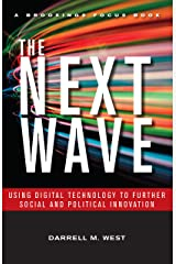 The Next Wave: Using Digital Technology to Further Social and Political Innovation (Brookings FOCUS Book) Kindle Edition