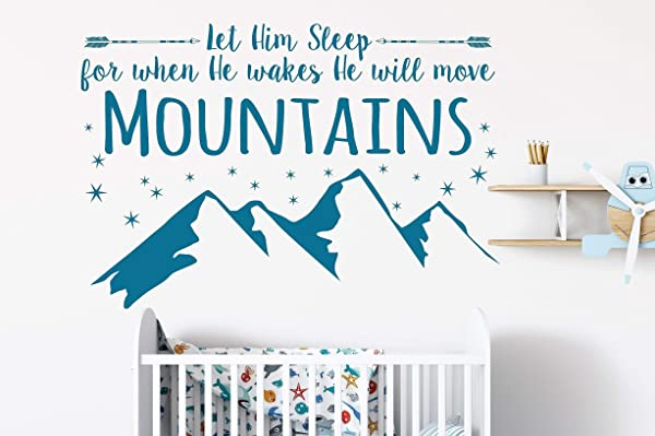 Let Him Sleep For When He Wakes He Will Move Mountains Wall Decal Baby Boy Nursery Decal Boy Wall Sticker H 22 X W 32