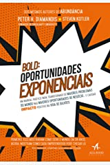 BOLD: Oportunidades Exponenciais: um Manual Prático Para Transformar os Maiores Problemas do Mundo nas Maiores Oportunidades de Negócio… e Causar Impacto Positivo na Vida de Bilhões ペーパーバック