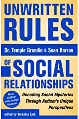 Unwritten Rules of Social Relationships: Decoding Social Mysteries Through the Unique Perspectives of Autism: New Edition with Author Updates Kindle Edition