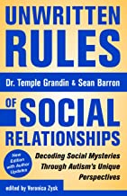 Unwritten Rules of Social Relationships: Decoding Social Mysteries Through the Unique Perspectives of Autism: New Edition ...