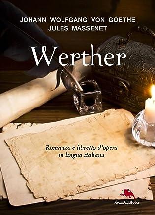 I dolori del giovane Werther (Romanzo) e Werther (libretto dopera) (Opera e letteratura)