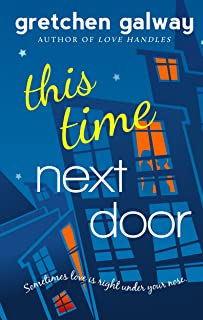 This Time Next Door (Oakland Hills Book 2)