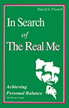 In Search of the Real Me: Achieving Personal Balance (English Edition)
