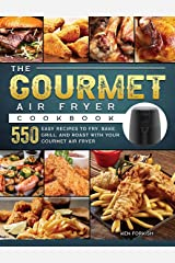 The Gourmet Air Fryer Cookbook: 550 Easy Recipes to Fry, Bake, Grill, and Roast with Your Gourmet Air Fryer Hardcover