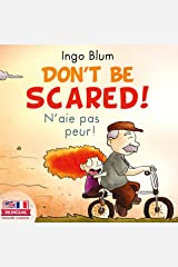 Don't Be Scared! - N'aie pas peur!: Bilingual Children's Picture Book English-French with Pics to Color (Kids Learn French 2) Kindle Edition