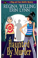 Haunted by Murder: A Cozy Witch Mystery (The Mag and Clara Balefire Mysteries Book 4) Kindle Edition
