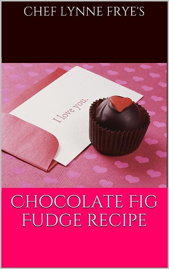 飼いならすダウンクリーナーChocolate Fig Fudge Recipe (Simple & Easy Book 2) (English Edition)