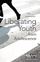 Liberating Youth from Adolescence (Word & World Book 2)