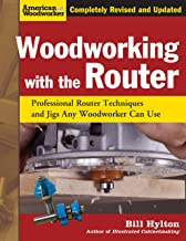 Woodworking with the Router, Revised and Updated: Professional Router Techniques and Jigs..
