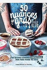 50 Nuances de gras, par Monsieur Kéto - Des recettes irrésistibles pour faire fondre tes kilos Format Kindle