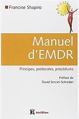Manuel d'EMDR : Principes, protocoles, procédures Paperback