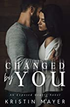 Changed By You: An Exposed Hearts Novel